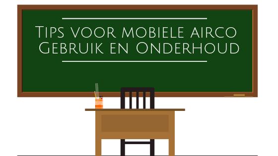 tips voor mobiele airco gebruk en onderhoud